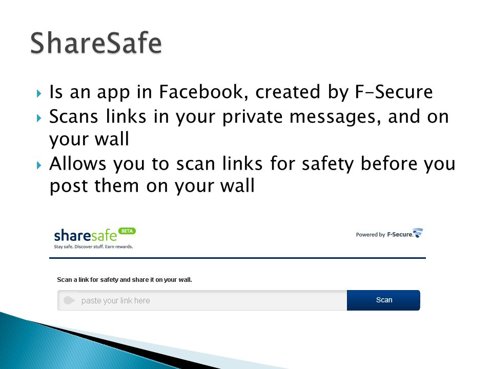 Is an app in Facebook, created by F-Secure Scans links in your private messages, and on your wall Allows you to scan links for safety before you post