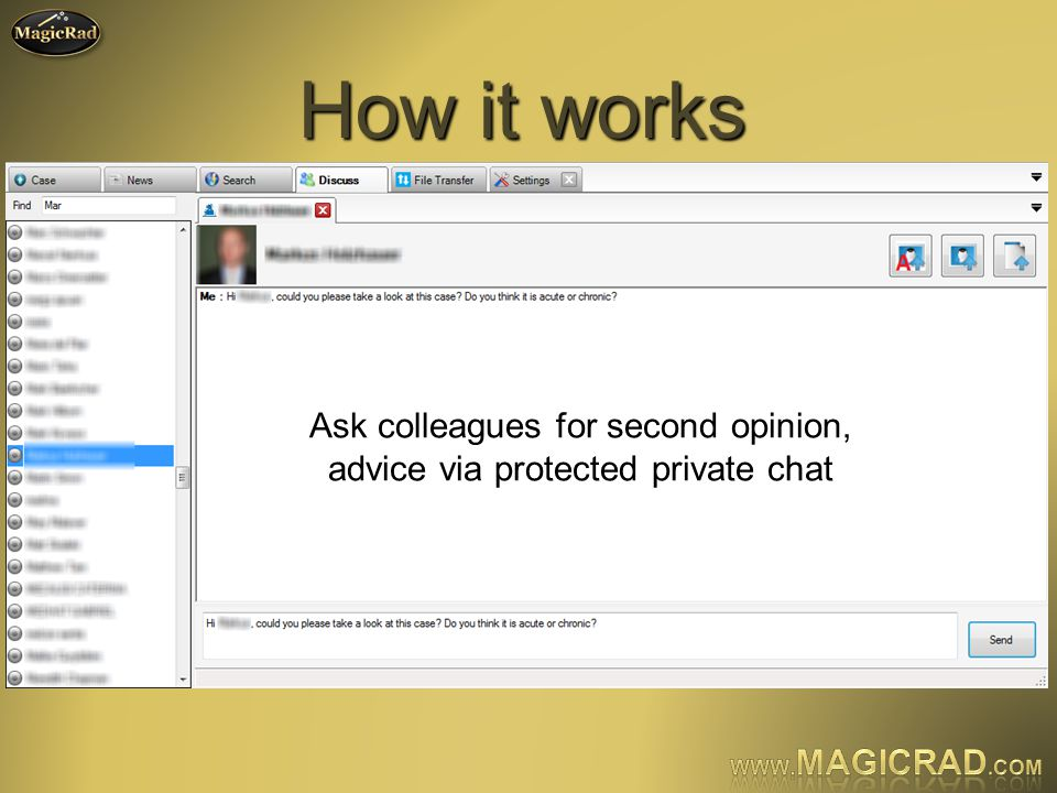 How it works Ask colleagues for second opinion, advice via protected private chat