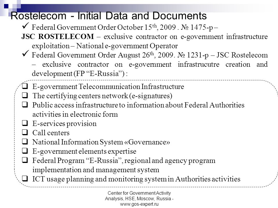 Rostelecom - Initial Data and Documents Federal Government Order October 15 th, 2009. 1475-р – JSC ROSTELECOM – exclusive contractor on e-government i