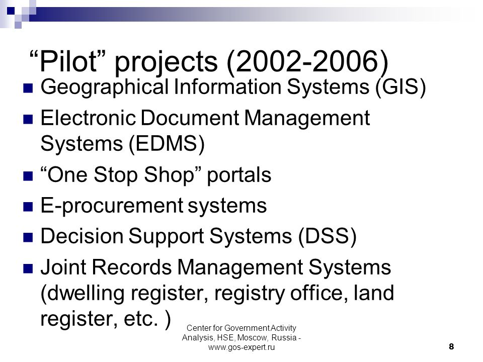 Pilot projects (2002-2006) Geographical Information Systems (GIS) Electronic Document Management Systems (EDMS) One Stop Shop portals E-procurement systems Decision Support Systems (DSS) Joint Records Management Systems (dwelling register, registry office, land register, etc.