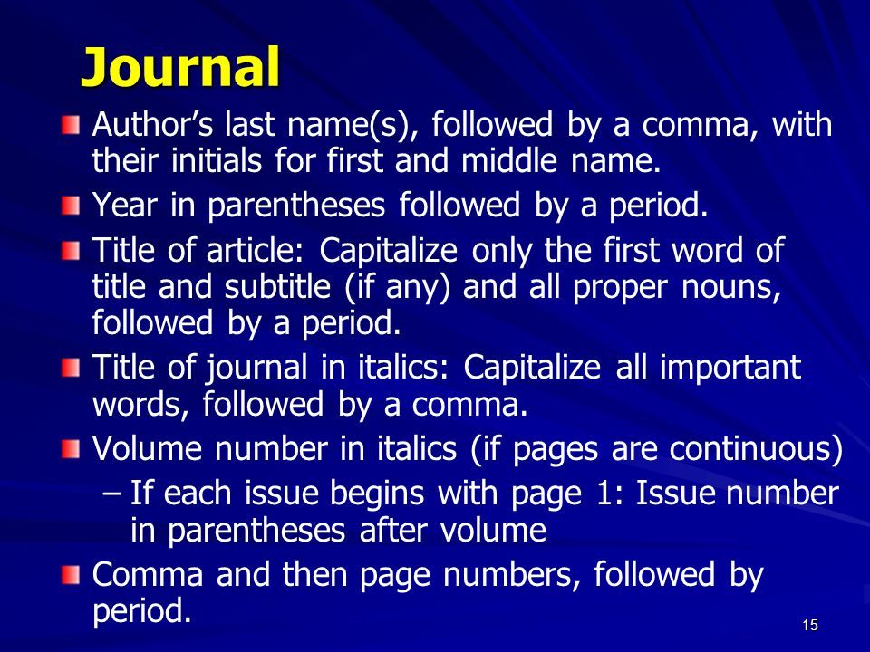 Journal Authors last name(s), followed by a comma, with their initials for first and middle name.