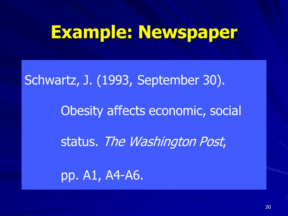 Example: Newspaper Schwartz, J. (1993, September 30).