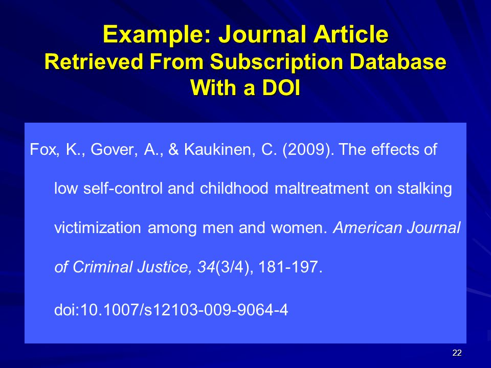 Example: Journal Article Retrieved From Subscription Database With a DOI Fox, K., Gover, A., & Kaukinen, C.