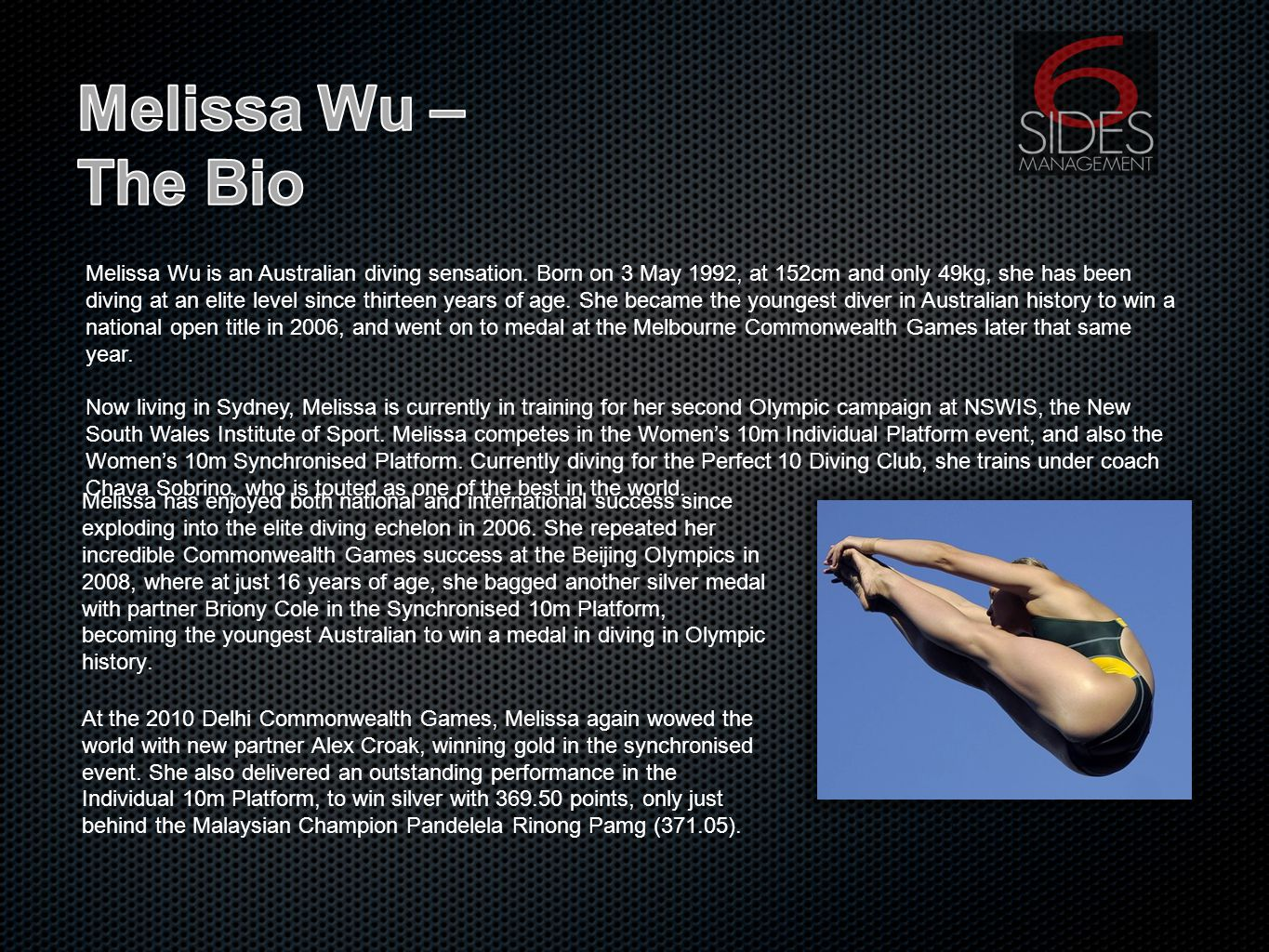 Melissa has enjoyed both national and international success since exploding into the elite diving echelon in 2006.