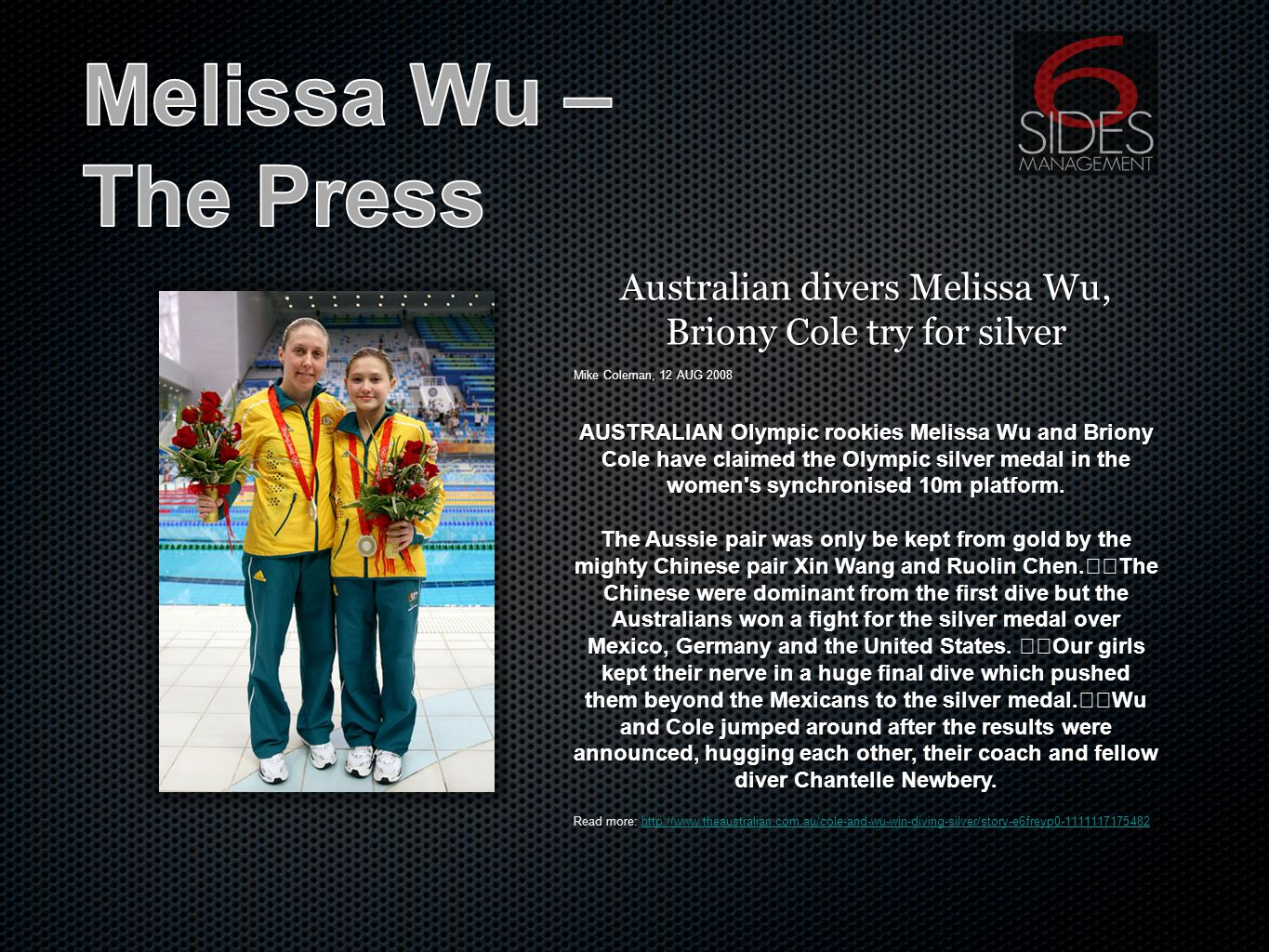 Australian divers Melissa Wu, Briony Cole try for silver Mike Coleman, 12 AUG 2008 AUSTRALIAN Olympic rookies Melissa Wu and Briony Cole have claimed the Olympic silver medal in the women s synchronised 10m platform.