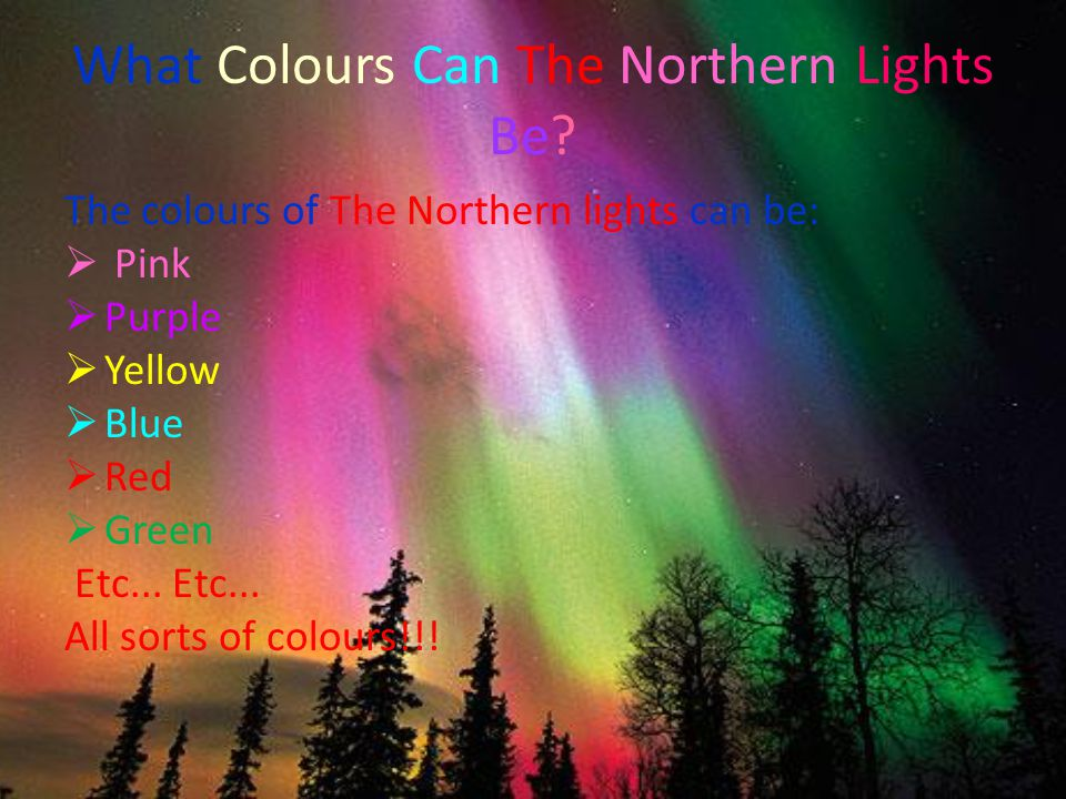 What Colours Can The Northern Lights Be.