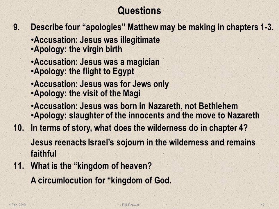 Questions 9.Describe four apologies Matthew may be making in chapters 1-3.