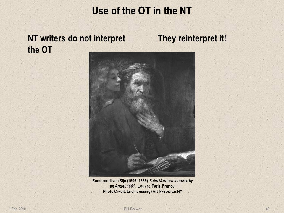 Use of the OT in the NT NT writers do not interpret the OT They reinterpret it.