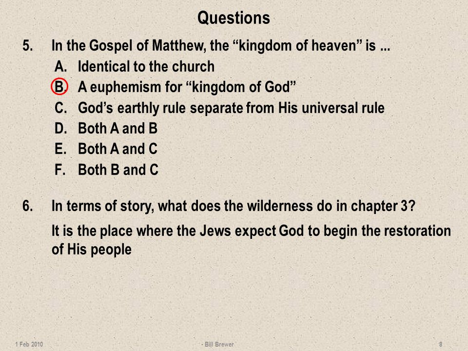 Questions 5.In the Gospel of Matthew, the kingdom of heaven is...