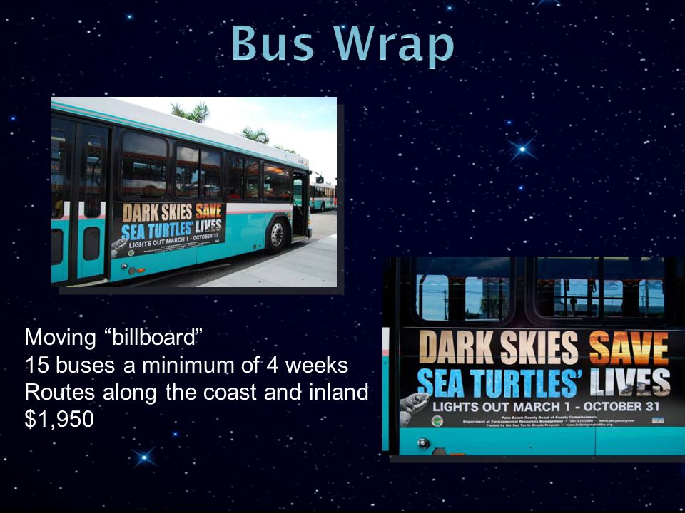 Moving billboard 15 buses a minimum of 4 weeks Routes along the coast and inland $1,950