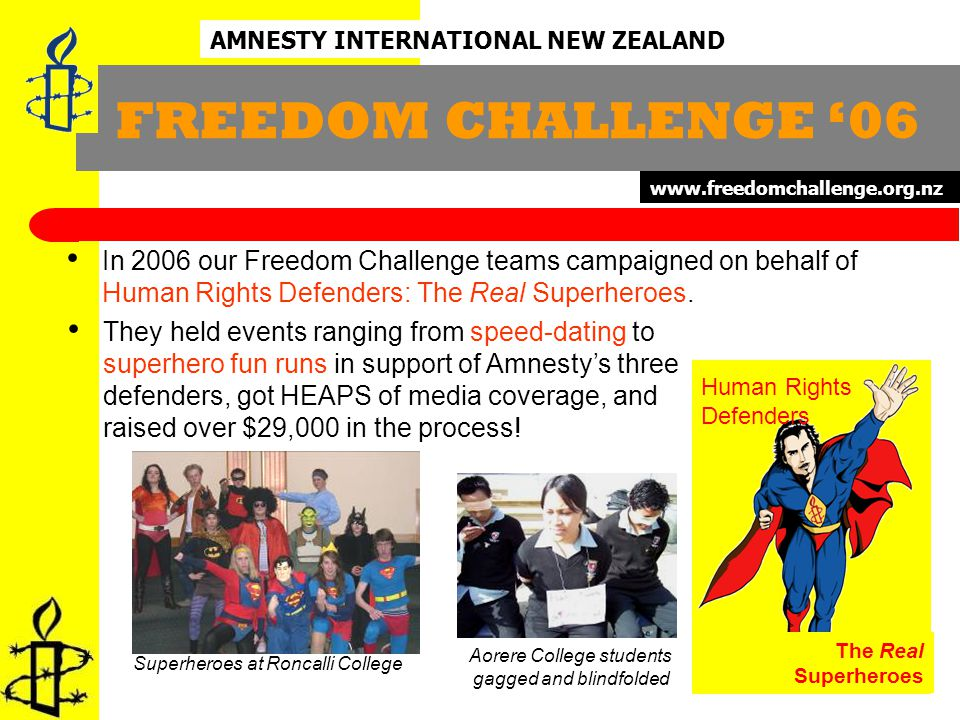In 2006 our Freedom Challenge teams campaigned on behalf of Human Rights Defenders: The Real Superheroes.