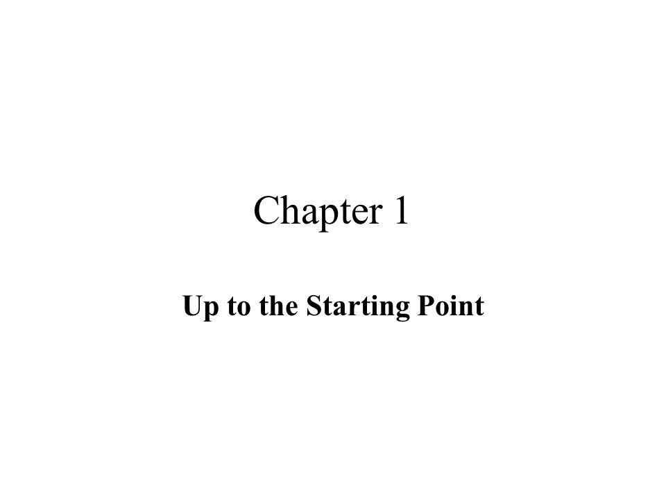 Chapter 1 Up to the Starting Point