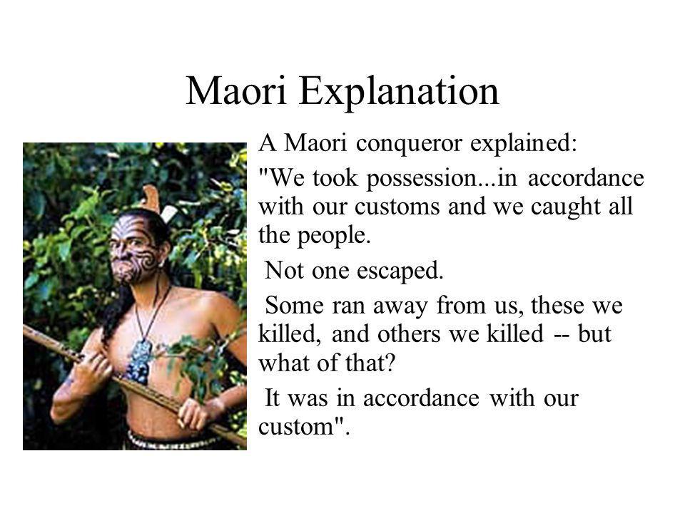 Maori Explanation A Maori conqueror explained: