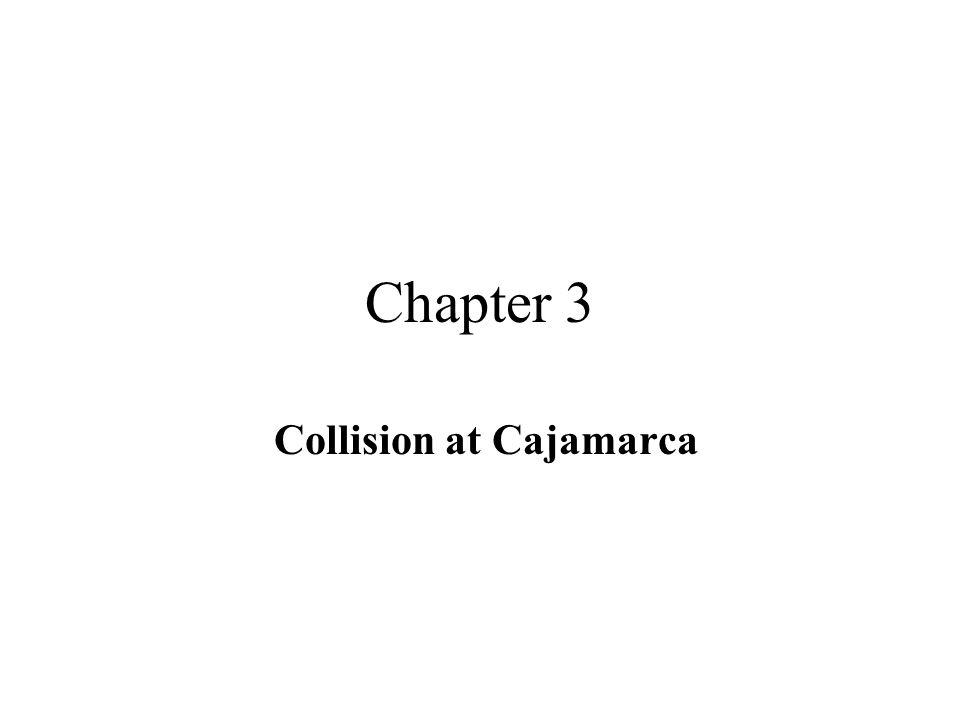 Chapter 3 Collision at Cajamarca