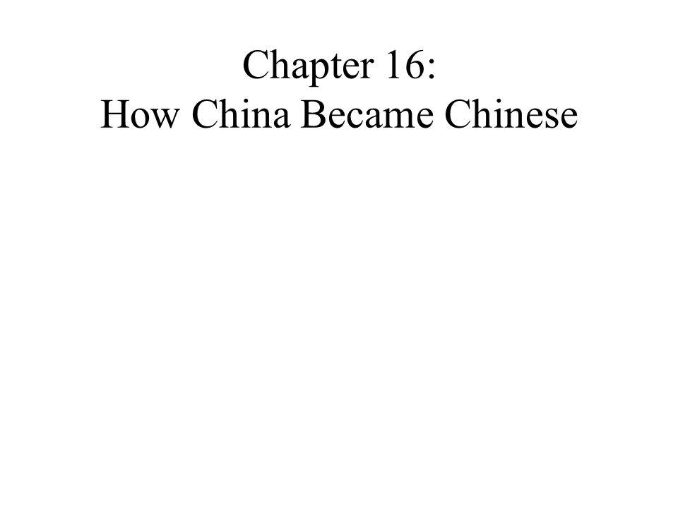 Chapter 16: How China Became Chinese