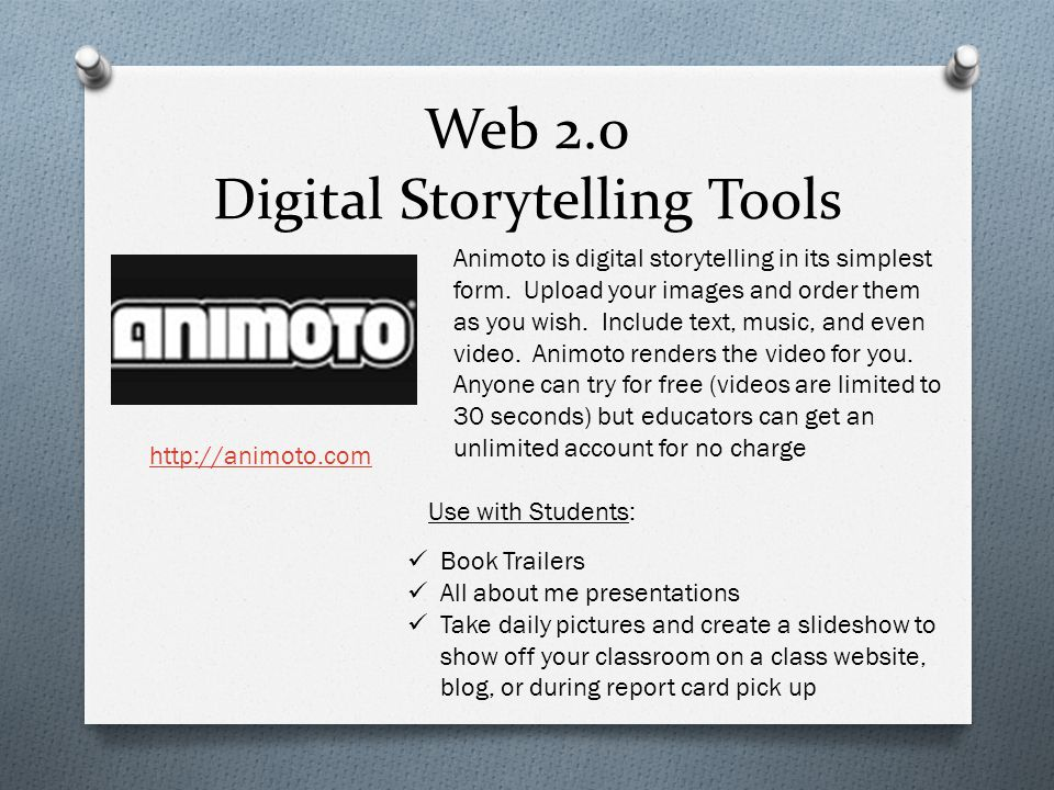 Web 2.0 Digital Storytelling Tools Animoto is digital storytelling in its simplest form.