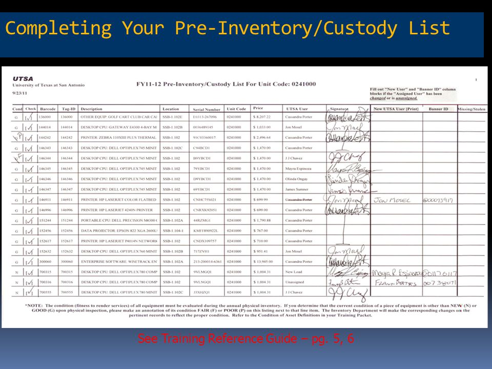 See Training Reference Guide – pg. 5, 6 Completing Your Pre-Inventory/Custody List