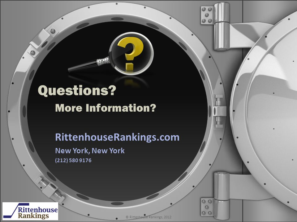 RittenhouseRankings.com New York, New York (212) 580 9176 Questions © Rittenhouse Rankings, 2012