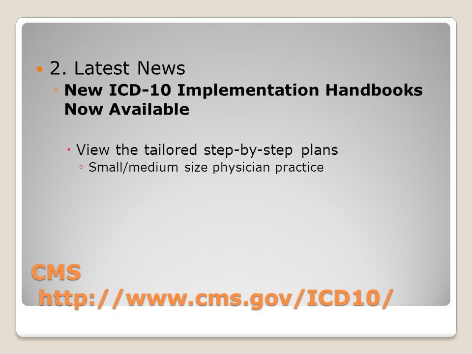 CMS http://www.cms.gov/ICD10/ 2.