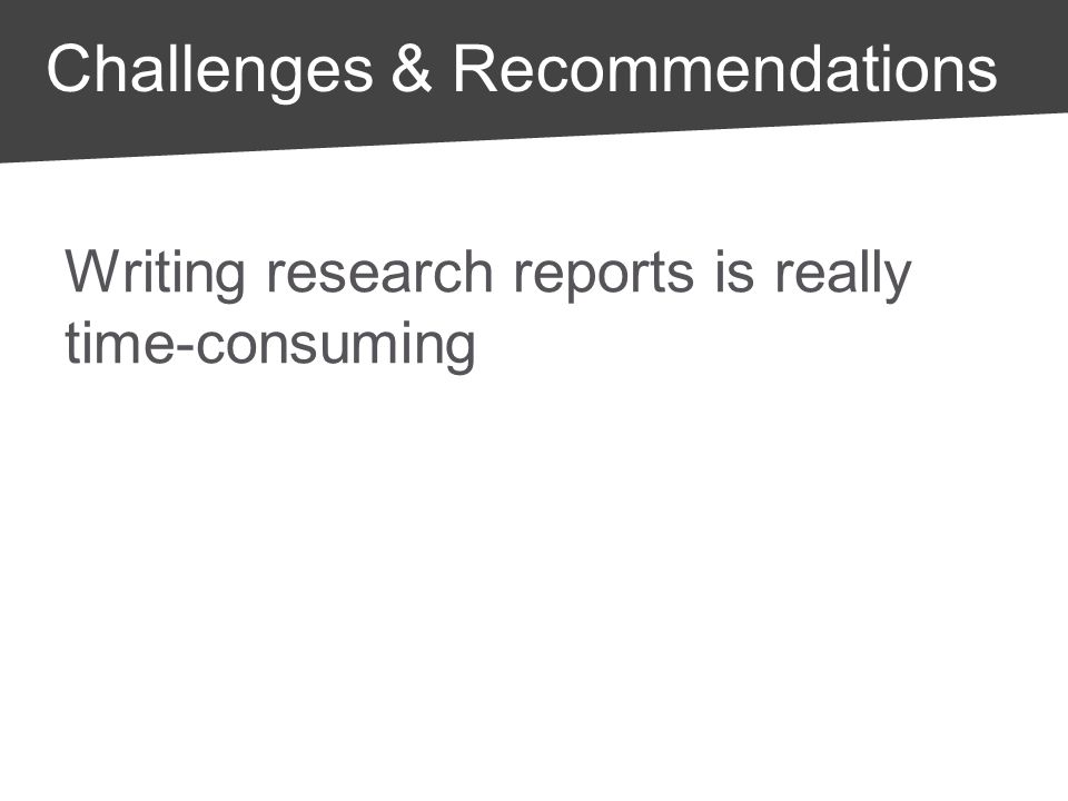 Writing research reports is really time-consuming