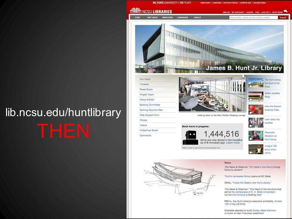 lib.ncsu.edu/huntlibrary THEN
