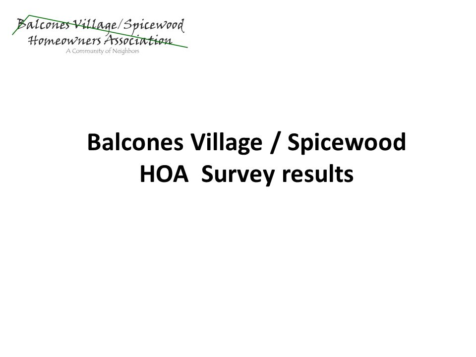 Balcones Village / Spicewood HOA Survey results