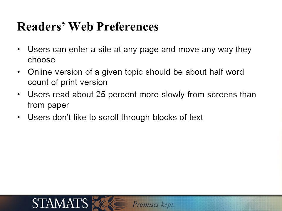 Readers Web Preferences Users can enter a site at any page and move any way they choose Online version of a given topic should be about half word coun