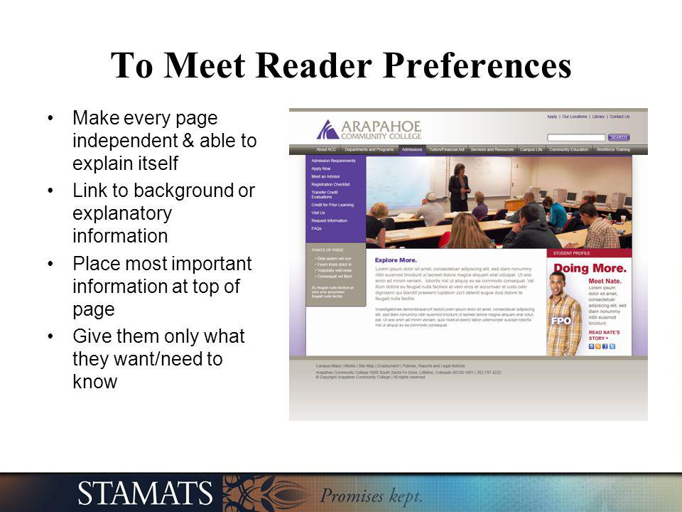 To Meet Reader Preferences Make every page independent & able to explain itself Link to background or explanatory information Place most important inf