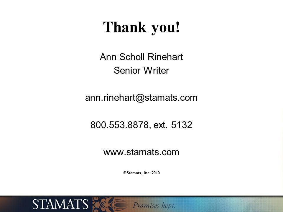 Thank you. Ann Scholl Rinehart Senior Writer ann.rinehart@stamats.com 800.553.8878, ext.