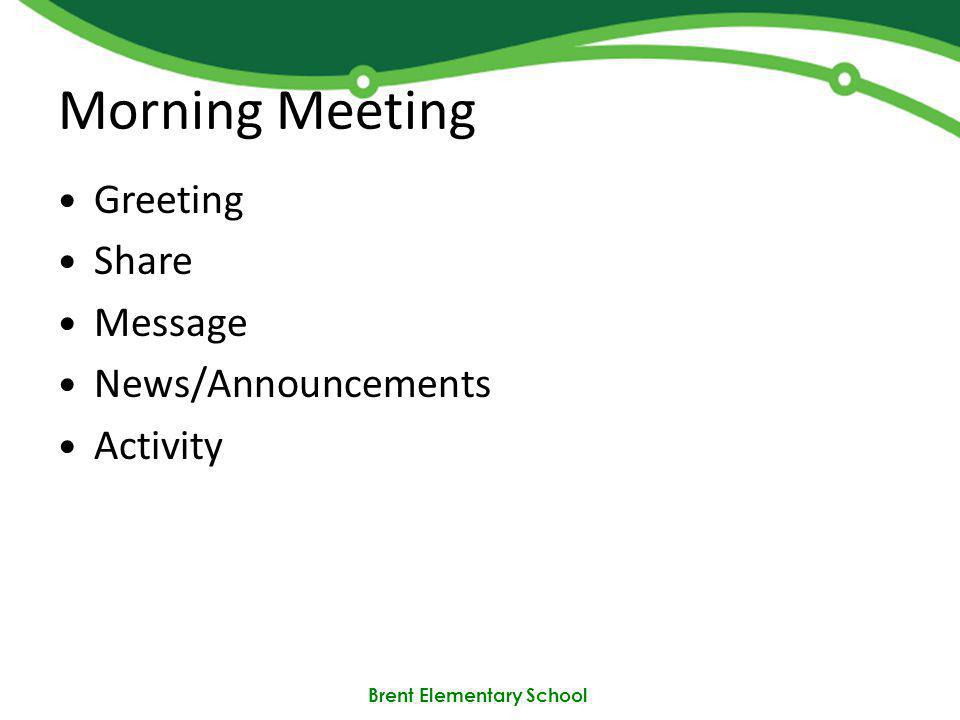 Brent Elementary School Morning Meeting Greeting Share Message News/Announcements Activity