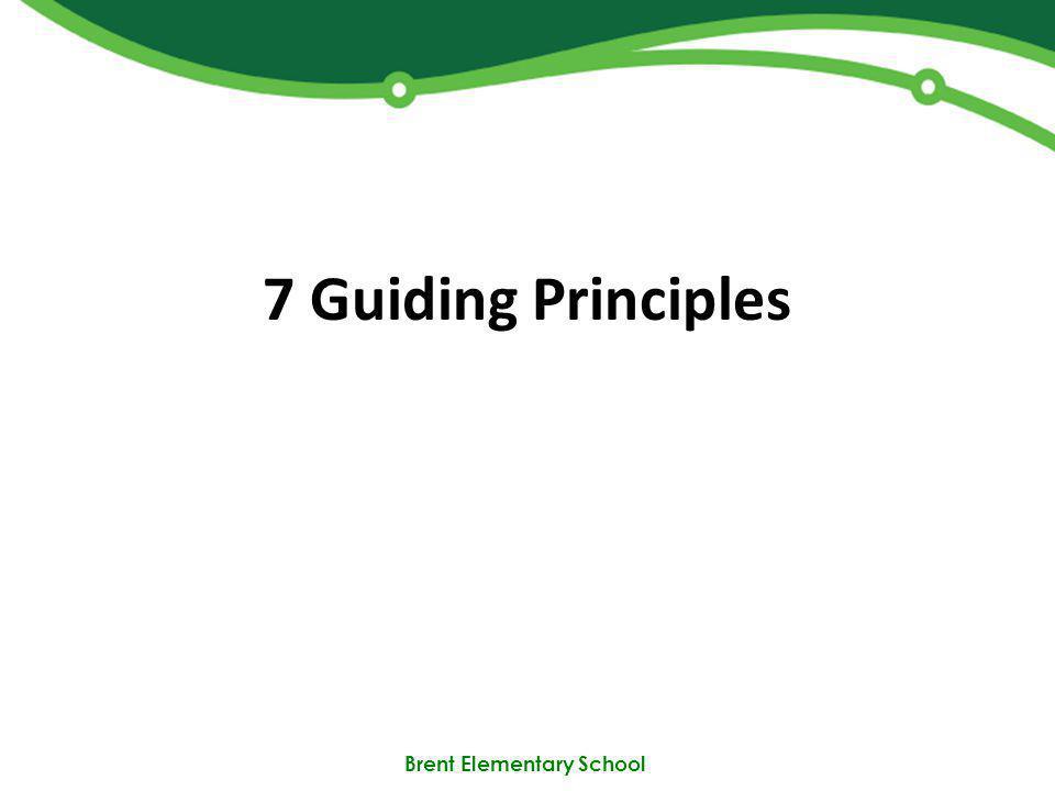Brent Elementary School 7 Guiding Principles