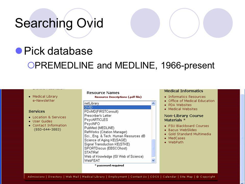 Searching Ovid Pick database PREMEDLINE and MEDLINE, 1966-present