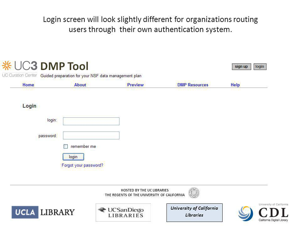 Login screen will look slightly different for organizations routing users through their own authentication system. H OSTED BY THE UC L IBRARIES T HE R