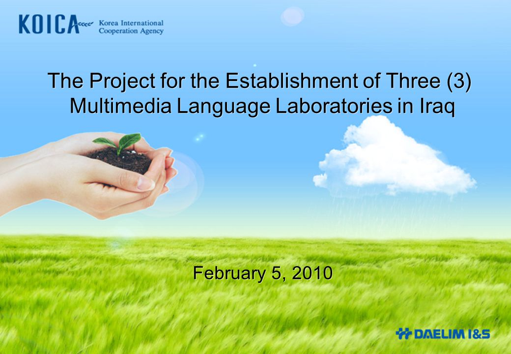 The Project for the Establishment of Three (3) Multimedia Language Laboratories in Iraq The Project for the Establishment of Three (3) Multimedia Language Laboratories in Iraq February 5, 2010