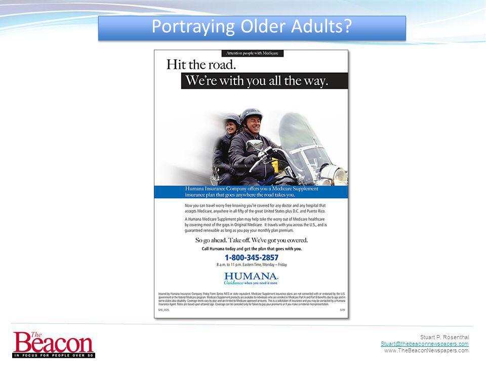 Stuart P. Rosenthal Stuart@thebeaconnewspapers.com www.TheBeaconNewspapers.com Portraying Older Adults?