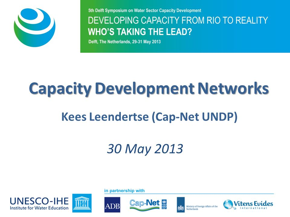 Capacity Development Networks Kees Leendertse (Cap-Net UNDP) 30 May 2013