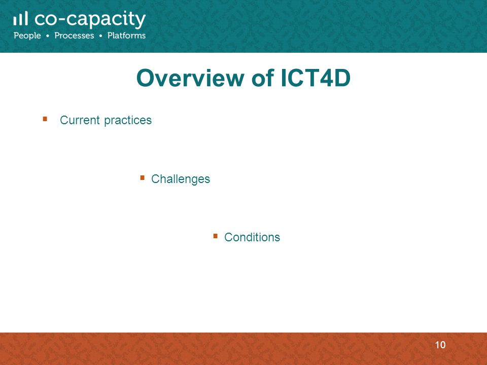 Overview of ICT4D Current practices Challenges Conditions 10