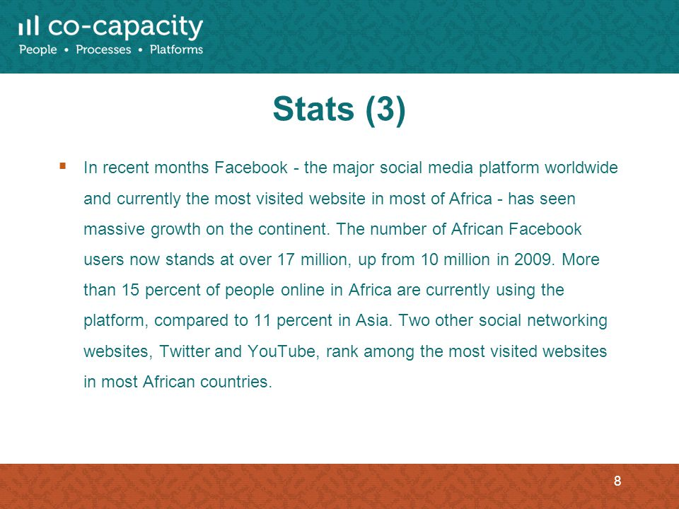 Stats (3) In recent months Facebook - the major social media platform worldwide and currently the most visited website in most of Africa - has seen ma