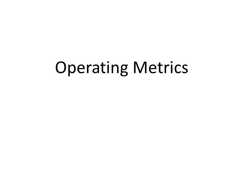 Operating Metrics