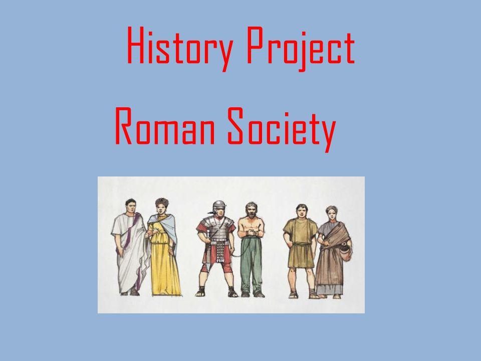 History Project Roman Society