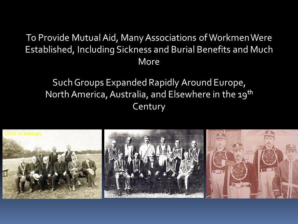 They Often Used Rituals, Symbols, and Uniforms to Create Bonds Among Members Such Groups Were Deliberately Targeted by the Advocates of the Welfare State for Destruction