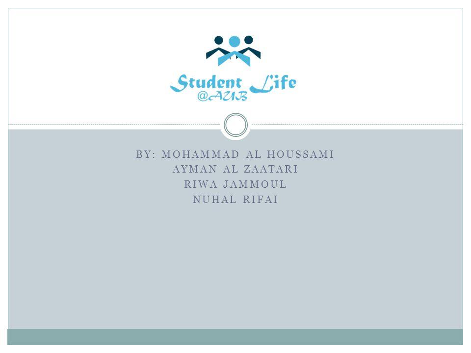 BY: MOHAMMAD AL HOUSSAMI AYMAN AL ZAATARI RIWA JAMMOUL NUHAL RIFAI
