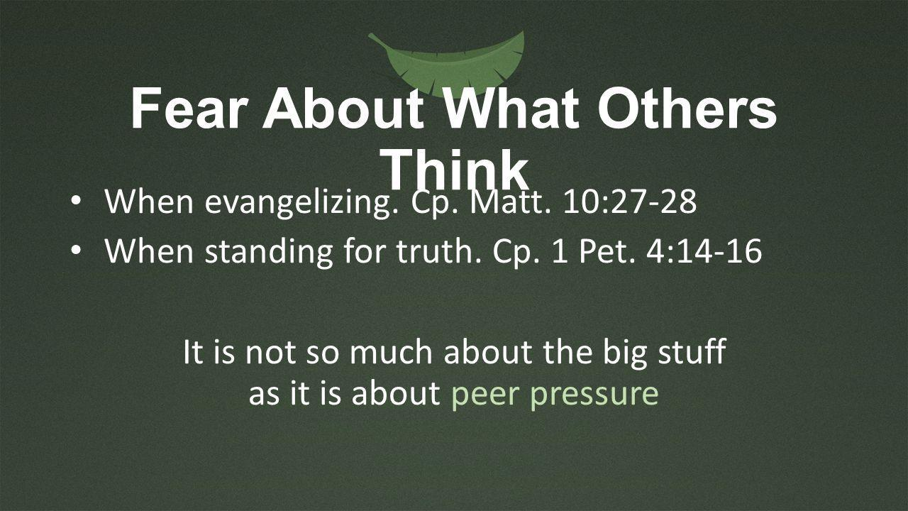 Fear About What Others Think When evangelizing.Cp.