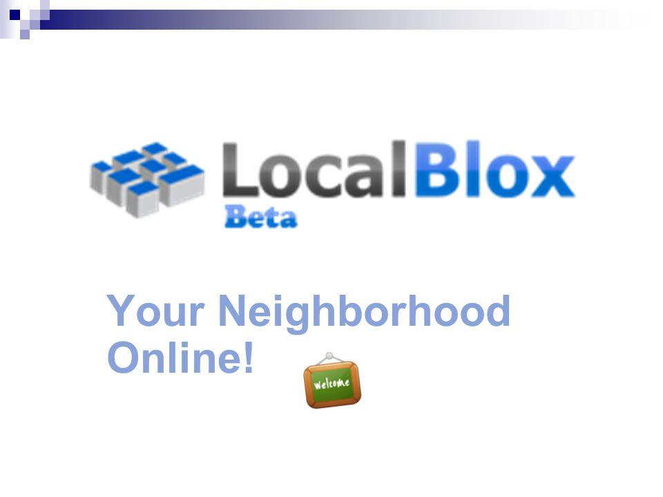 Your Neighborhood Online! LocalBlox.com