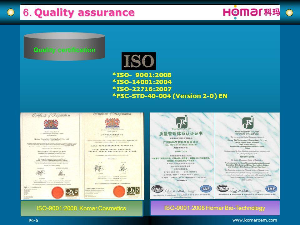 www.komaroem.com 6. Quality assurance *ISO- 9001:2008 *ISO-14001:2004 *ISO-22716:2007 *FSC-STD-40-004 (Version 2-0) EN ISO-9001:2008 Komar Cosmetics I