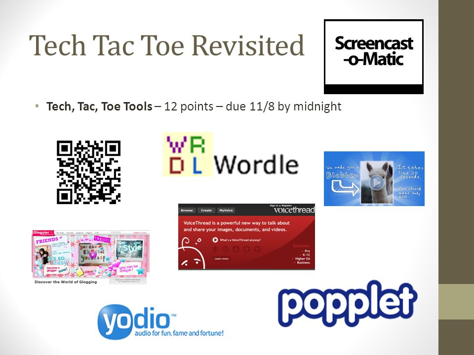 Tech Tac Toe Revisited Tech, Tac, Toe Tools – 12 points – due 11/8 by midnight