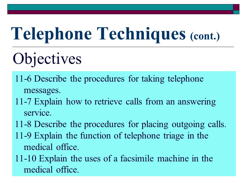 2 Objectives 11-1 Explain how to manage incoming telephone calls. 11-2 Explain the importance of communication skills. 11-3 Compare the types of calls