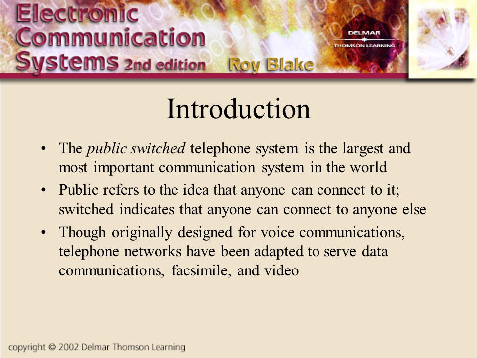 Introduction The public switched telephone system is the largest and most important communication system in the world Public refers to the idea that a