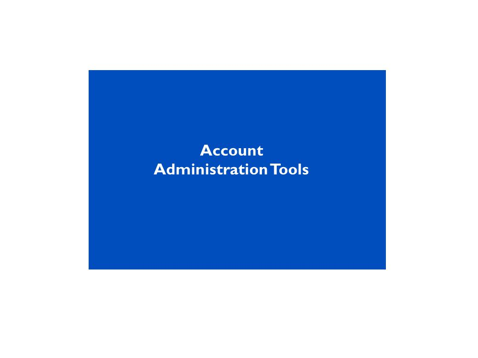 Account Administration Tools