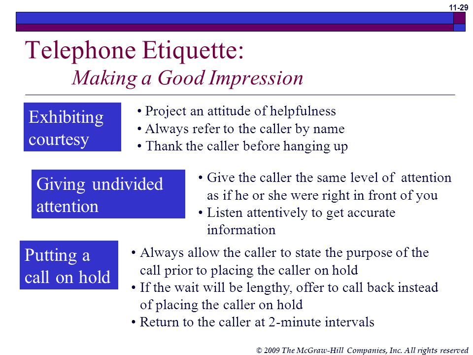 © 2009 The McGraw-Hill Companies, Inc. All rights reserved 11-28 Using Proper Telephone Etiquette (cont.) Saying words correctly If the name is diffic